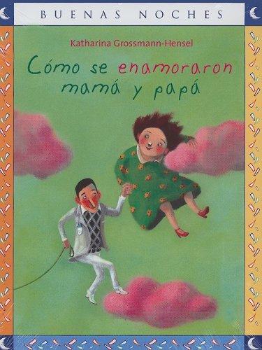 9789584506290: Como se Enamoraron Mama y Papa/ How Mom and Dad Fell in Love (Buenas Noches) (Spanish Edition)