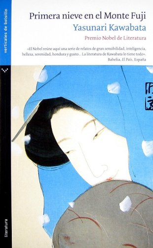 Primera nieve en el monte Fuji/ First Snow on Fuji (Spanish Edition) (9584506471) by Yasunari Kawabata