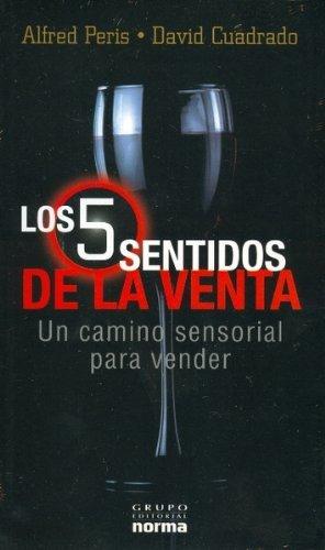9789584506597: 5 SENTIDOS DE LA VENTA (UN CAMINO SENSORIAL PARA VENDER, LOS