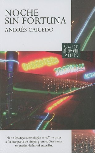 9789584507327: Noche sin fortuna/ Night Without Fortune (Cara Y Cruz/ Face and Cross)