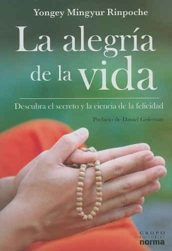 9789584507716: La alegria de la vida/ The Joy of Living: Descubra El Secreto Y La Ciencia De La Felicidad / Unlocking the Secret and Science of Happiness