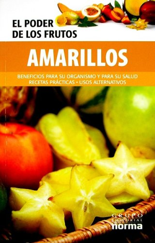 El poder de los frutos amarillos/ The Power of the Yellow Fruits: Beneficios para su organismo...