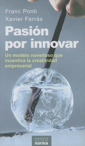 Pasion por innovar/ Passion for Innovation (Spanish: Ponti, Franc, Ferras,