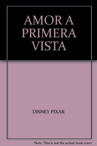 AMOR A PRIMERA VISTA: DISNEY PIXAR