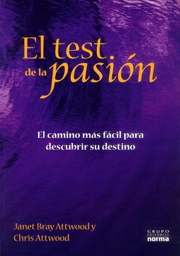 9789584509277: El test de la pasion/ The Passion Test: El camino mas facil para descubrir su destino/ The Effortless Path to Discovering Your Destiny (Spanish Edition)
