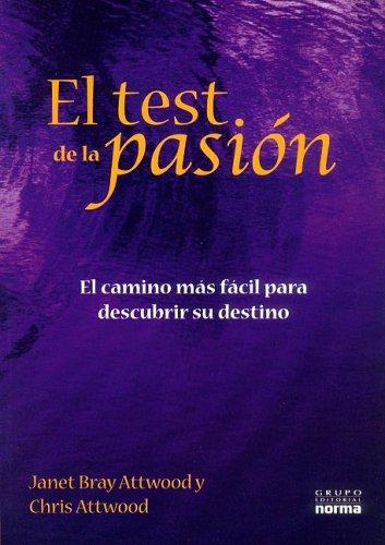 9789584509277: El test de la pasion/ The Passion Test: El camino mas facil para descubrir su destino/ The Effortless Path to Discovering Your Destiny (Spanish Edition)