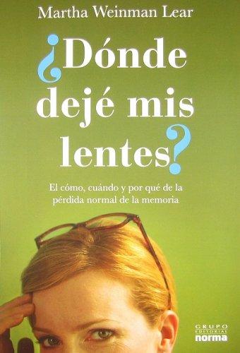 Donde Deje Mis Lentes?: El Como, Cuando y Por Que de la Perdida Normal de la Memoria = Where Did I ...