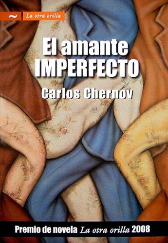 9789584513564: El amante imperfecto/ The Imperfect Lover (La otra orilla) (Spanish Edition)
