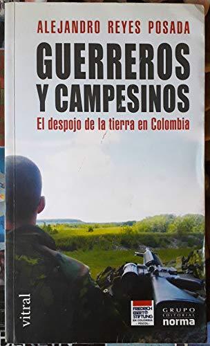 Guerreros Y Campesinos: El Despojo De La: Reyes Posada, Alejandro