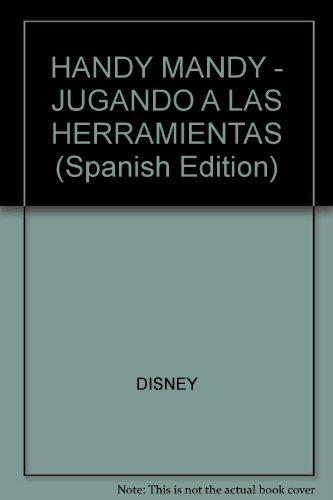 HANDY MANDY - JUGANDO A LAS HERRAMIENTAS (Spanish Edition): DISNEY