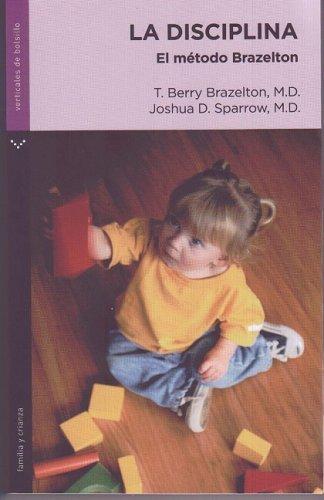 9789584516640: La disciplina/ The Discipline: El Metodo Brazelton (Spanish Edition)
