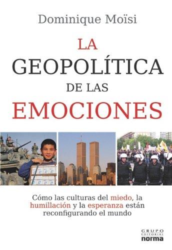 La geopolitica de las emociones: DOMINIQUE DE MOISI
