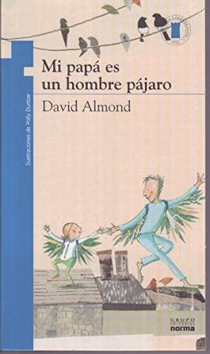 9789584517500: Mi papa es un hombre pajaro / My Father is a Bird (Coleccion Torre de Papel: Azul) (Spanish Edition)