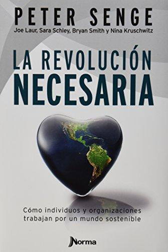REVOLUCION NECESARIA, LA (9584520938) by Peter Senge