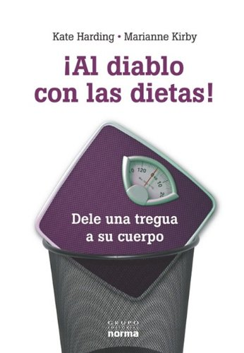 9789584521699: Al diablo con las dietas / Lessons from the Fat-o-Sphere: Dele una tregua a su cuerpo / Quit Dieting and Declare a Truce With Your Body