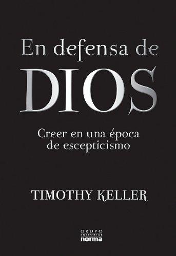 9789584523563: En defensa de Dios: Creer en una época de escepticismo (Spanish Edition)