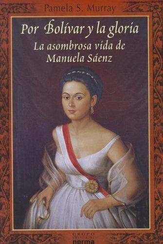 9789584525307: Por Bolivar y la gloria / By Bolivar and glory (Documentos) (Spanish Edition)