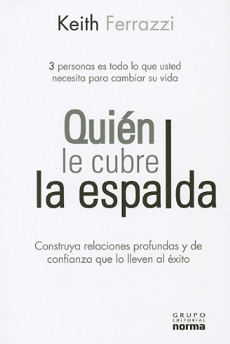 Quien le cubre la espalda / Who will cover your back (Spanish Edition) (9584526073) by Ferrazzi, Keith