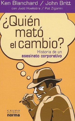 9789584528964: Quien Mato el Cambio?: Historia de un Asesinato Corporativo = Who Killed Change? (Spanish Edition)
