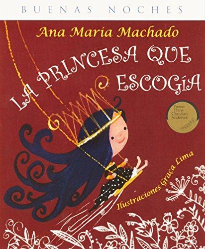La princesa que escog?a: Ana Mar?a Machado