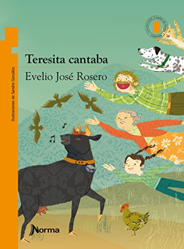 9789584532138: Teresita cantaba / Teresita Used To Sing (Spanish Edition) (Torre De Papel Naranja) (Torre de papel naranja/ Orange Paper Tower)