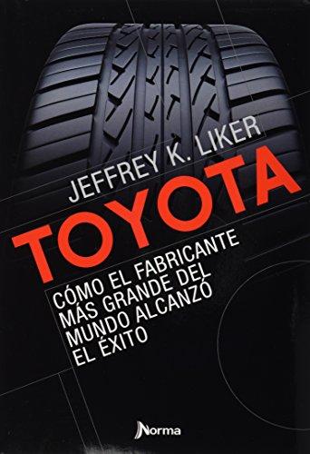 9789584532886: Toyota / The Toyota Way: Como el fabricante mas grande del mundo alcanzo el exito / Management Principles from the World's Greatest Manufacturer (Spanish Edition)