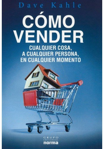 9789584535849: Como vender cualquier cosa, a cualquier persona, en cualquier momento/How to Sell Anything to Anyone Anytime