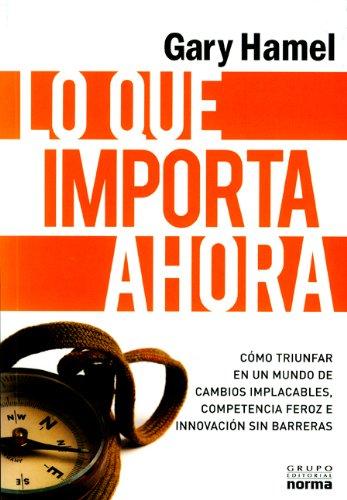 9789584537614: Lo que importa ahora (Spanish Edition)