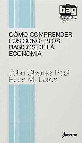 9789584540775: Cómo comprender los conceptos básicos de la económia