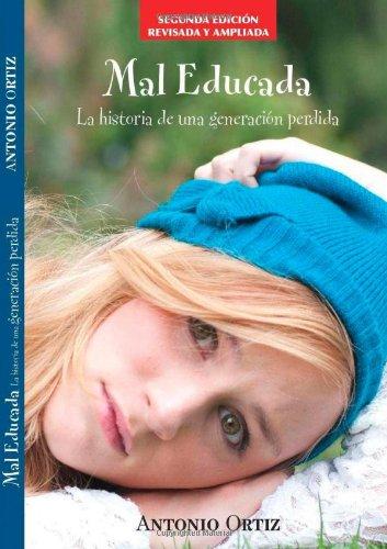 9789584621450: Mal educada. La historia de una generación perdida (Spanish Edition)