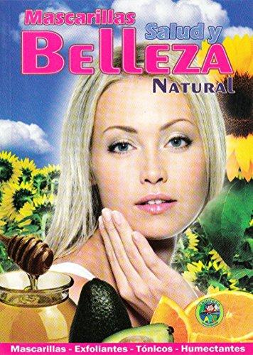 9789584632524: Mascarillas Salud y Belleza Natural