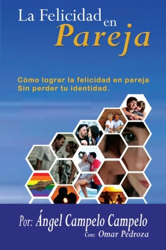9789584639202: La Felicidad en Pareja: Cómo lograr la felicidad en pareja sin perder tu identidad (Spanish Edition)