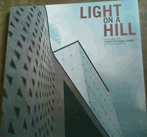 9789584860712: Light On A Hill; Building The Constitutional Court Of South Africa