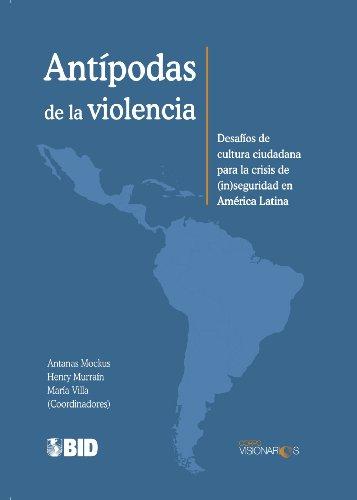 9789585722613: Antipodas de la violencia: desafios de cultura ciudadana para la crisis de (in)seguridad en America Latina (Spanish Edition)