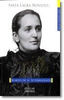 9789585786219: Mi Vida Santa Laura Montoya - Apartes De Su Autobiografia