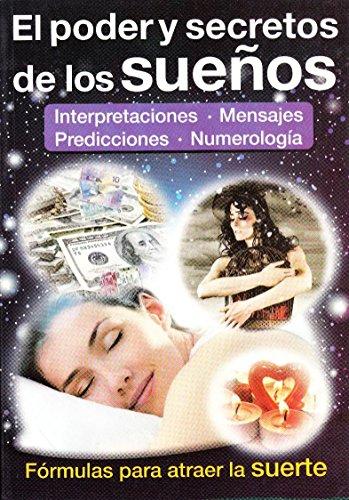 El Poder Y Secretos De Los Sueños - Interpretaciones - Mensajes - Predicciones - ...