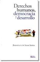 DERECHOS HUMANOS DEMOCRACIA Y DESARROLLO: DE SOUSA SANTOS,