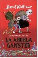 9789585855205: LA INCREIBLE HISTORIA LA ABUELA GANSTER