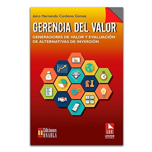 9789585903517: Gerencia del Valor. Generadores de valor y evaluación de alternativas de inversión