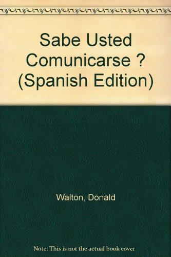 Sabe Usted Comunicarse ? (Spanish Edition): Walton, Donald