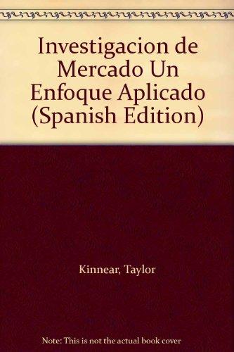 9789586001243: Investigacion de Mercado Un Enfoque Aplicado (Spanish Edition)