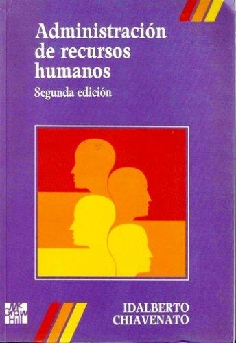 Administracion de Recursos Humanos - 2 Edicion: Idalberto Chiavenato