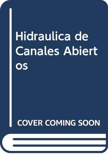 Hidraulica de Canales Abiertos (Spanish Edition) (9586002284) by Ven Te Chow