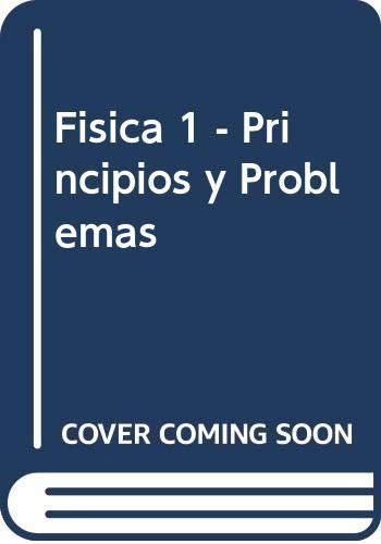 9789586003810: Fisica 1 - Principios y Problemas (Spanish Edition)