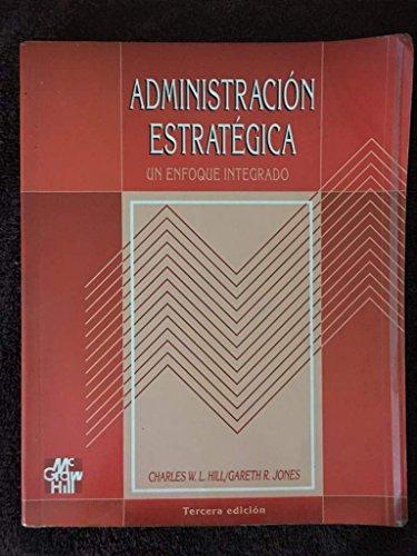 9789586004503: Administracion Estrategica -Enfoque Integrado 3 E (Spanish Edition)