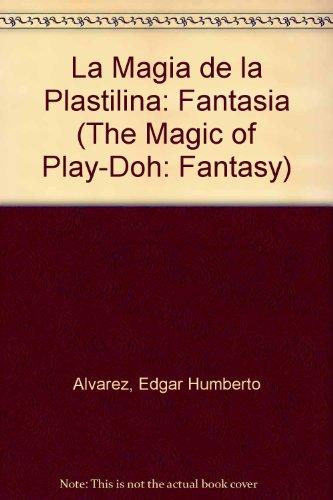 9789586005005: La Magia de la Plastilina: Fantasia (The Magic of Play-Doh: Fantasy)