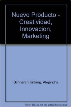 9789586005043: Nuevo Producto - Creatividad, Innovacion, Marketing (Spanish Edition)