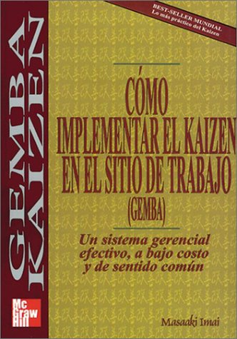 Como Implementar Kaizen En Sitio De Trabajo (9586007987) by Imai; Masaaki Imai