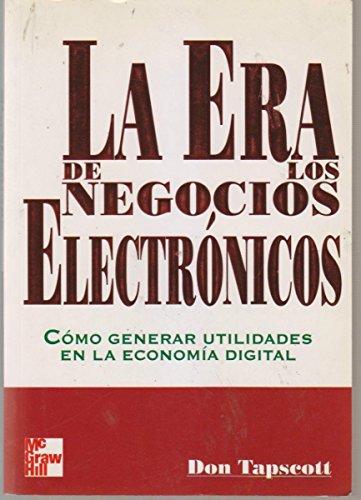 La Era de Los Negocios Electronicos (Spanish Edition): Tapscott, Don