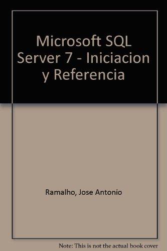 Microsoft SQL Server 7 - Iniciacion y: Ramalho, Jose Antonio